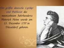 Der größte deutsche Lyriker und Publizist des neunzehnten Jahrhunderts Heinri...