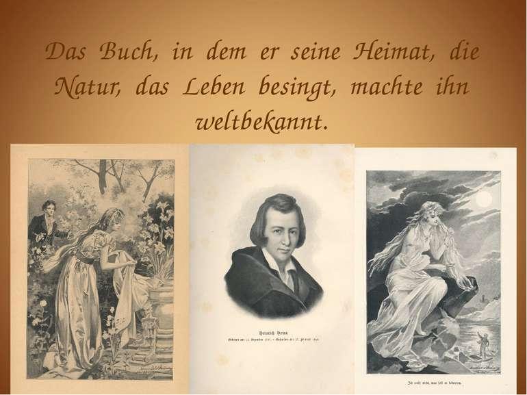 Das Buch, in dem er seine Heimat, die Natur, das Leben besingt, machte ihn we...