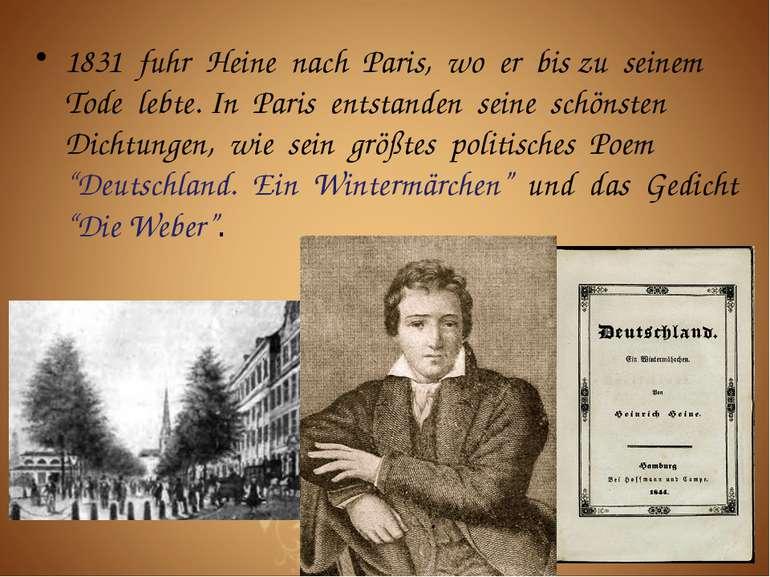 1831 fuhr Heine nach Paris, wo er bis zu seinem Tode lebte. In Paris entstand...