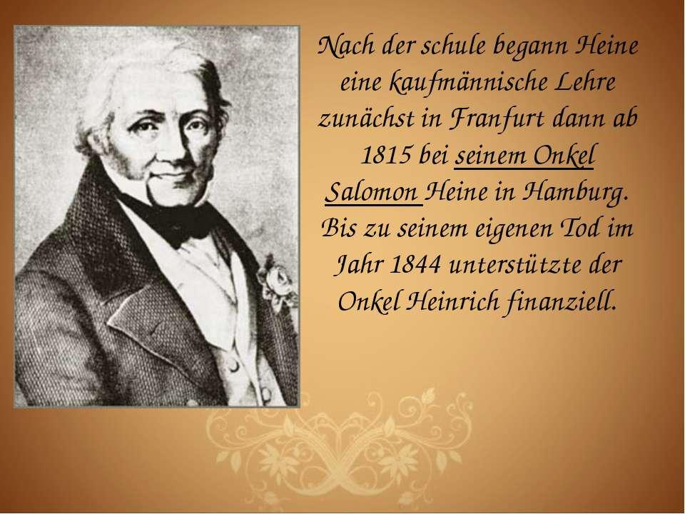 Nach der schule begann Heine eine kaufmännische Lehre zunächst in Franfurt da...