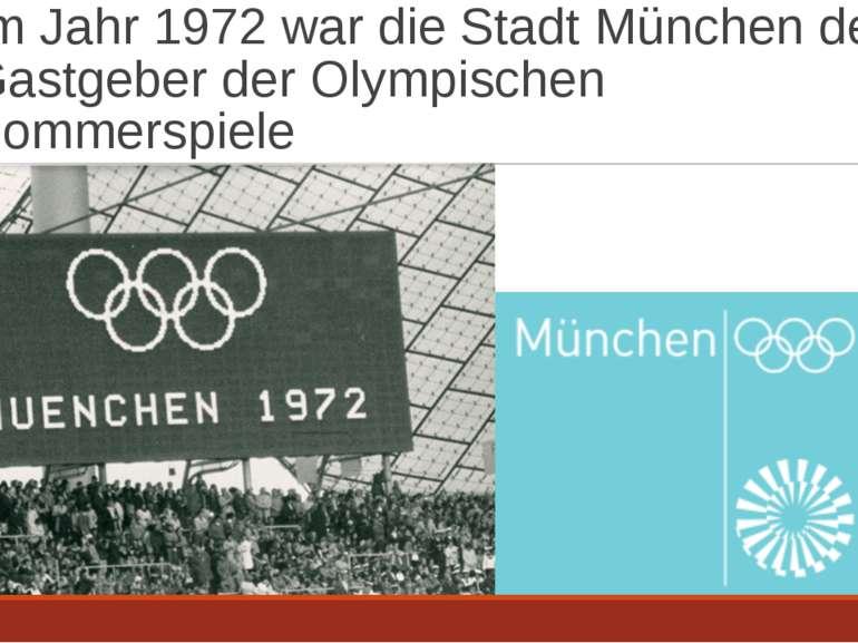 Im Jahr 1972 war die Stadt München der Gastgeber der Olympischen Sommerspiele