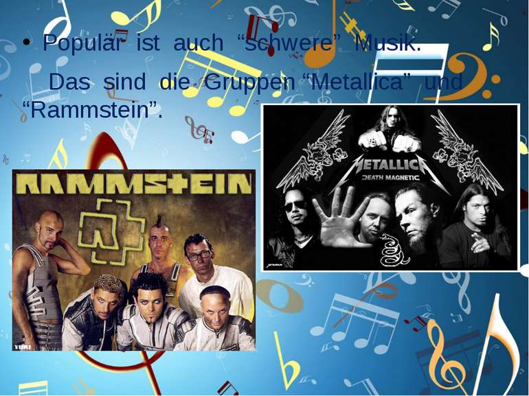"""Populär ist auch """"schwere"""" Musik. Das sind die Gruppen """"Metallica"""" und """"Ramms..."""