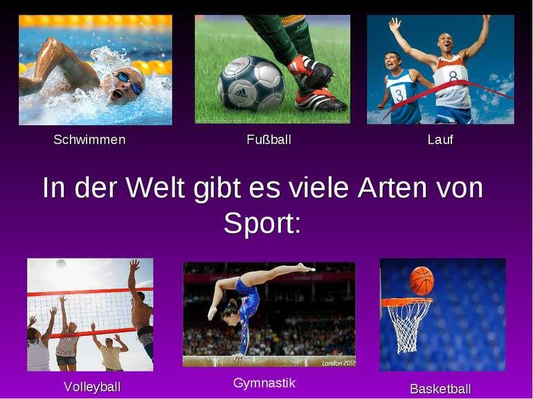 In der Welt gibt es viele Arten von Sport: Volleyball Fußball Basketball Schw...