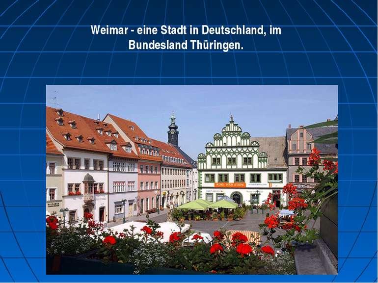 Weimar - eine Stadt in Deutschland, im Bundesland Thüringen.