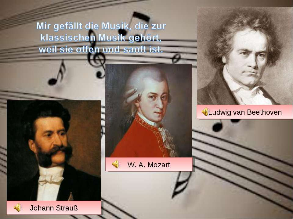 Johann Strauß Ludwig van Beethoven W. A. Mozart