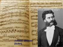 Johann Baptist Strauss wurdeam 25. Oktober 1825 in St. Ulrich bei Wien gebor...