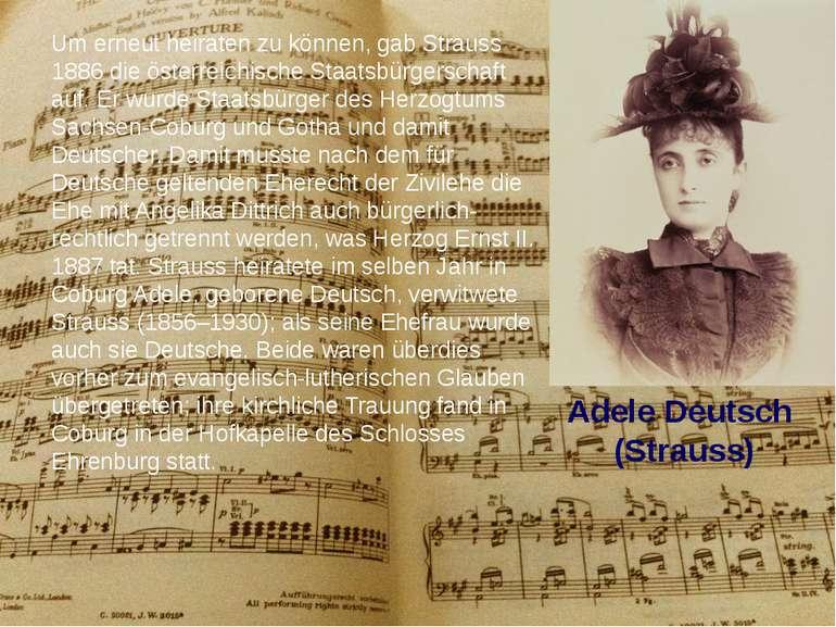 AdeleDeutsch (Strauss) Um erneut heiraten zu können, gab Strauss 1886 die ö...