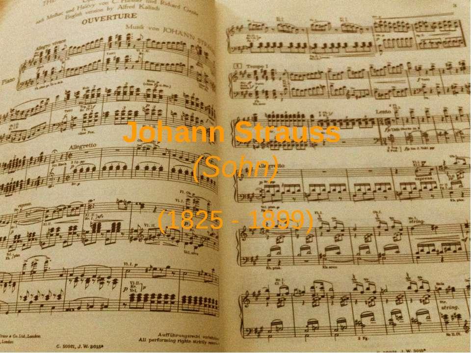 Johann Strauss (Sohn) (1825 - 1899)