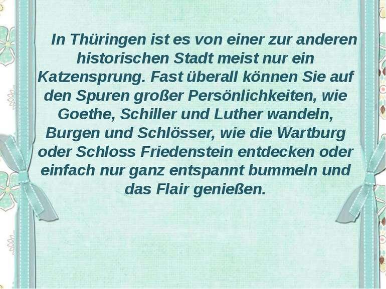 In Thüringen ist es von einer zur anderen historischen Stadt meist nur ein Ka...