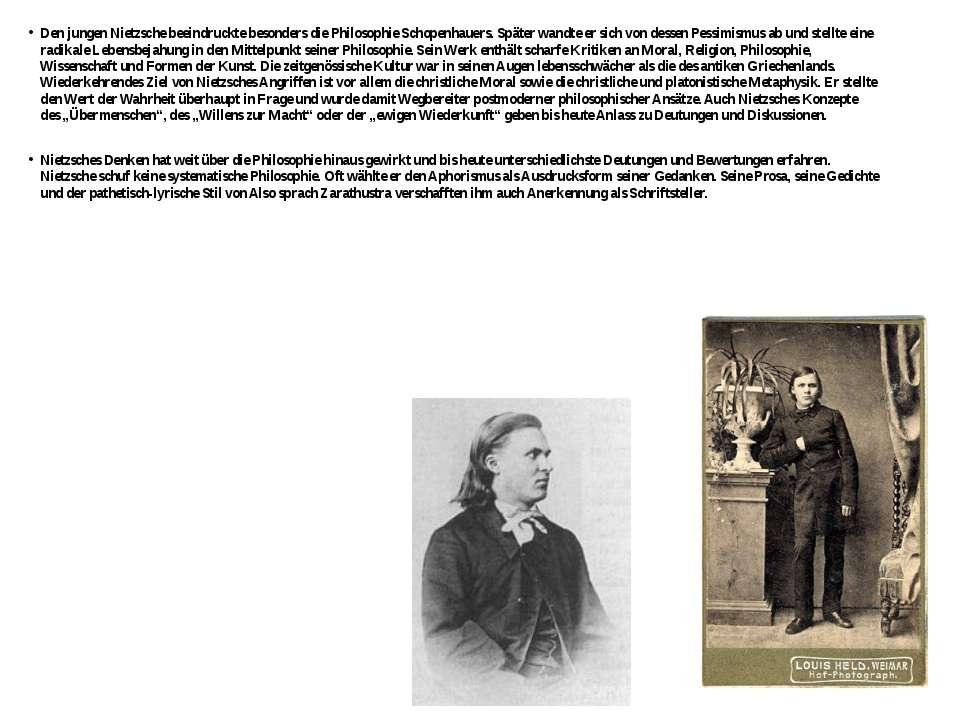 Den jungen Nietzsche beeindruckte besonders die Philosophie Schopenhauers. Sp...