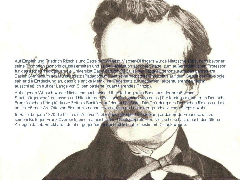 Auf Empfehlung Friedrich Ritschls und Betreiben Wilhelm Vischer-Bilfingers wu...