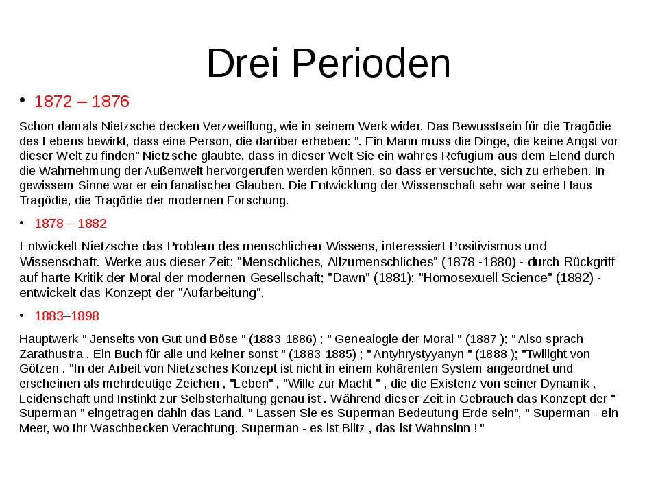 Drei Perioden 1872 – 1876 Schon damals Nietzsche decken Verzweiflung, wie in ...