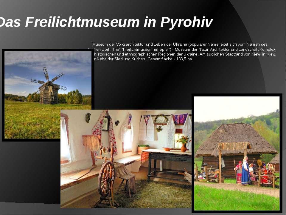Museum der Volksarchitektur und Leben der Ukraine (populärer Name leitet sich...