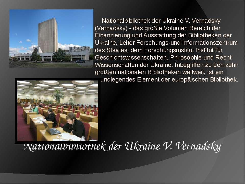 Nationalbibliothek der Ukraine V. Vernadsky (Vernadsky) - das größte Volumen ...