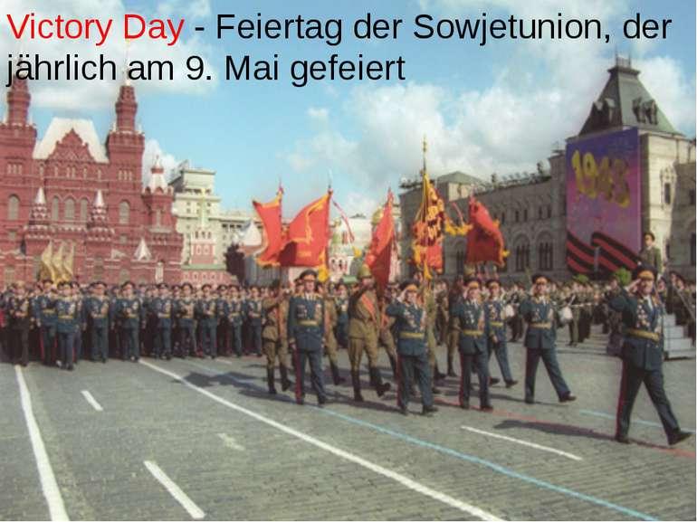 Victory Day - Feiertag der Sowjetunion, der jährlich am 9. Mai gefeiert