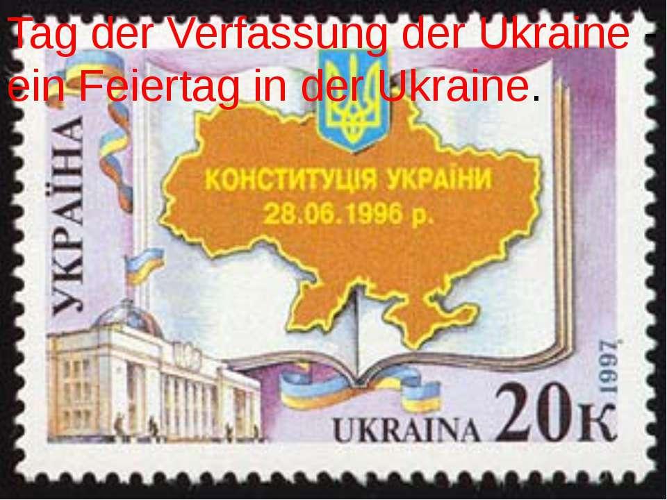 Tag der Verfassung der Ukraine - ein Feiertag in der Ukraine.