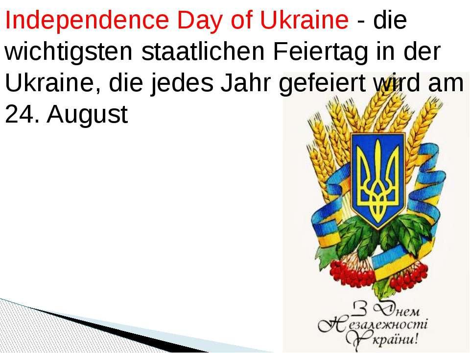 Independence Day of Ukraine - die wichtigsten staatlichen Feiertag in der Ukr...