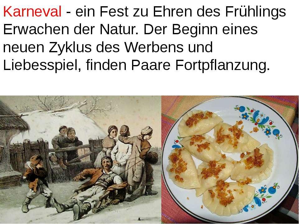 Karneval - ein Fest zu Ehren des Frühlings Erwachen der Natur. Der Beginn ein...
