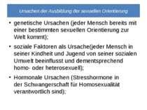 Ursachen der Ausbildung der sexuellen Orientierung genetische Ursachen (jeder...