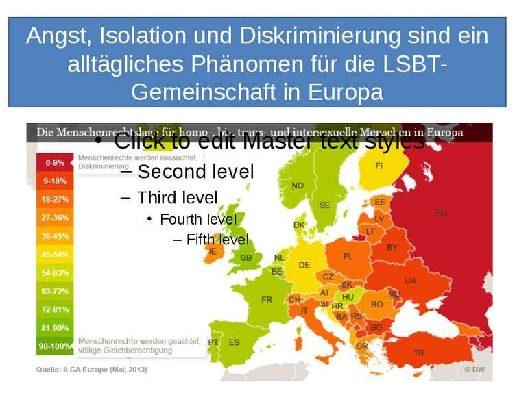 Angst, Isolation und Diskriminierung sind ein alltägliches Phänomen für die L...