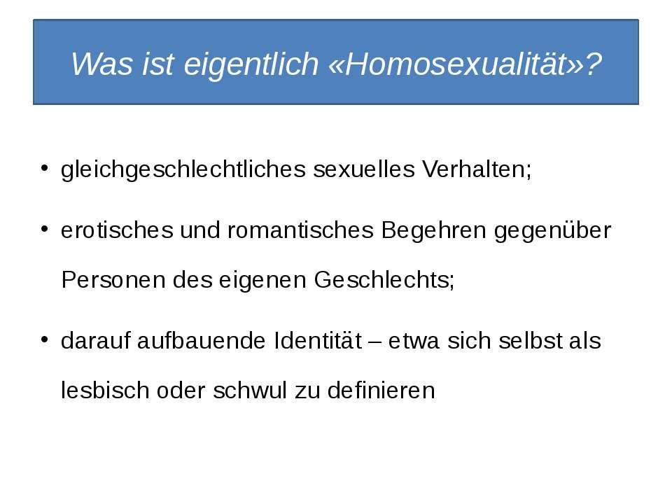 Was ist eigentlich «Homosexualität»? gleichgeschlechtlichessexuelles Verhalt...