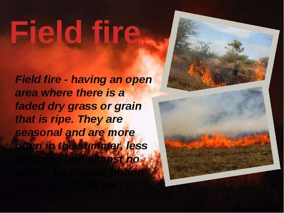 Field fire Field fire - having an open area where there is a faded dry grass ...