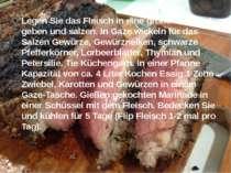 Legen Sie das Fleisch in eine große Schüssel geben und salzen. In Gaze wickel...