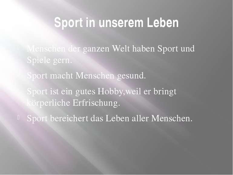 Sport in unserem Leben Menschen der ganzen Welt haben Sport und Spiele gern. ...