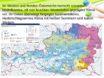 Im Westen und Norden Österreichs herrscht ozeanisch beeinflusstes, oft von fe...