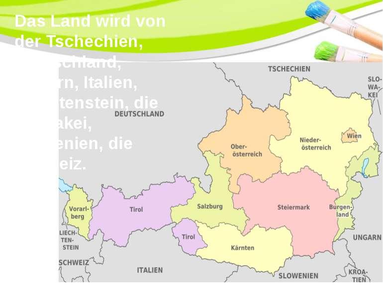 Das Land wird von der Tschechien, Deutschland, Ungarn, Italien, Liechtenstein...