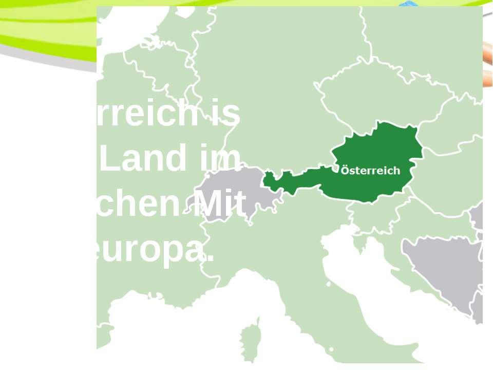 Österreich ist ein Land im südlichen Mitteleuropa. PowerPoint Template
