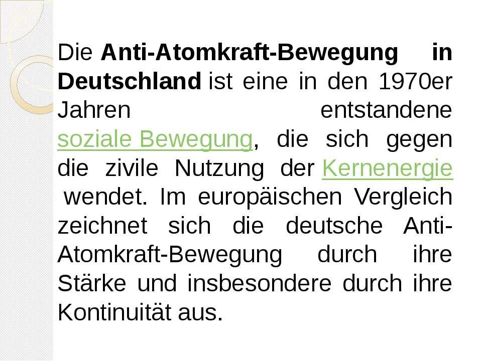 DieAnti-Atomkraft-Bewegung in Deutschlandist eine in den 1970er Jahren ents...