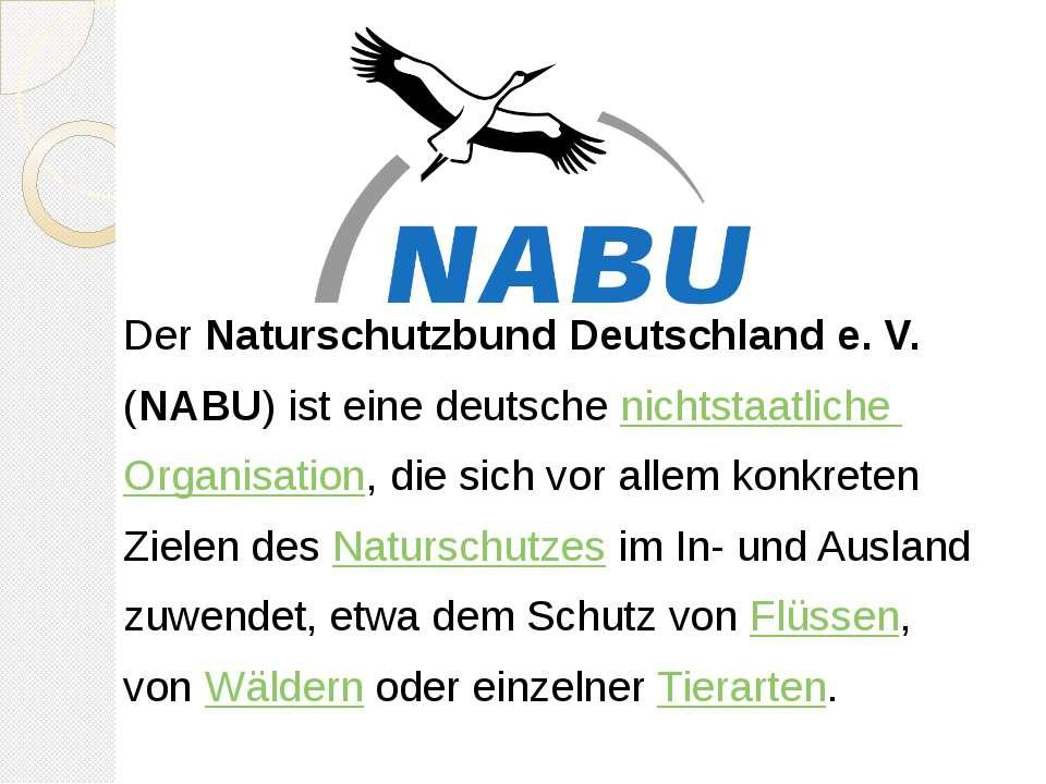 DerNaturschutzbund Deutschland e.V. (NABU) ist eine deutschenichtstaatlic...
