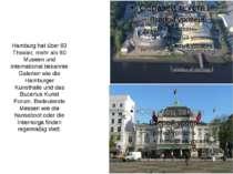 Hamburg hat über 60 Theater, mehr als 60 Museen und international bekannte Ga...