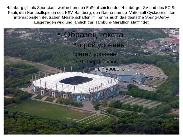 Hamburg gilt als Sportstadt, weil neben den Fußballspielen des Hamburger SV u...