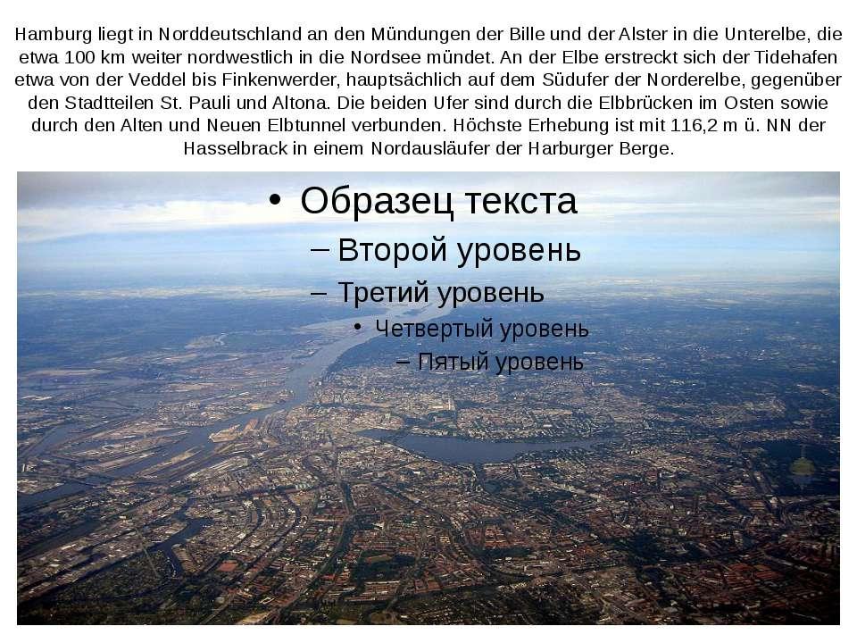 Hamburg liegt in Norddeutschland an den Mündungen der Bille und der Alster in...