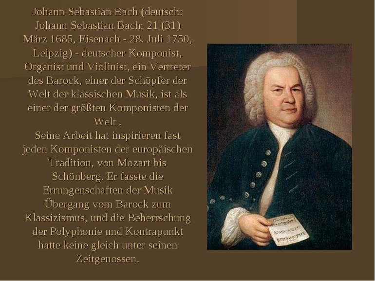 Johann Sebastian Bach (deutsch: Johann Sebastian Bach; 21 (31) März 1685, Eis...