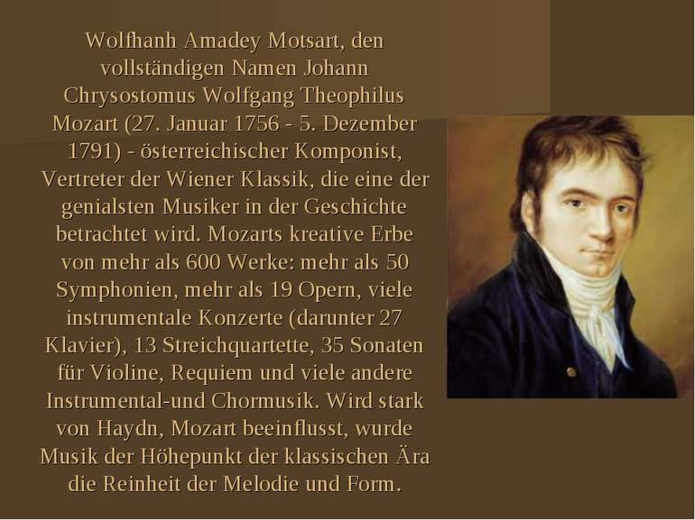 Wolfhanh Amadey Motsart, den vollständigen Namen Johann Chrysostomus Wolfgang...