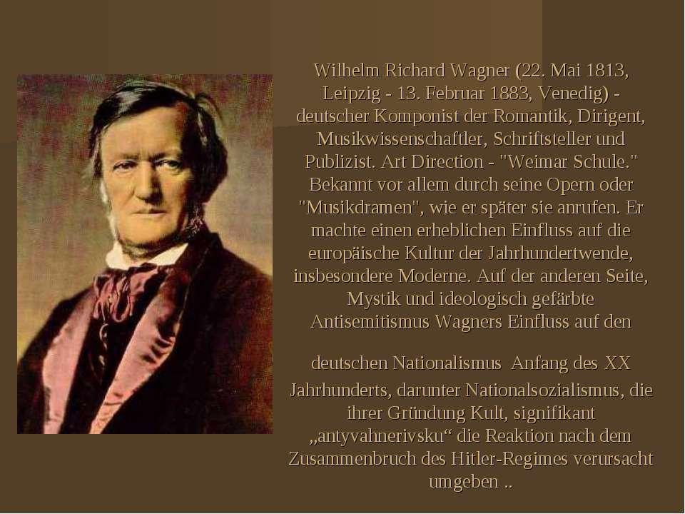 Wilhelm Richard Wagner (22. Mai 1813, Leipzig - 13. Februar 1883, Venedig) - ...