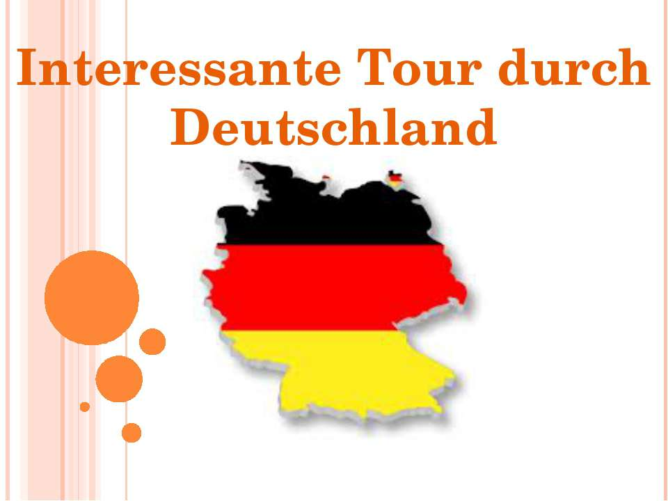 Interessante Tour durch Deutschland