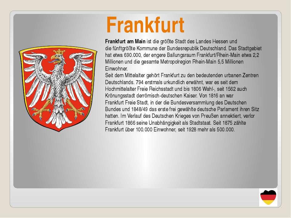 Frankfurt Frankfurt am Mainist diegrößte StadtdesLandes Hessenund diefü...