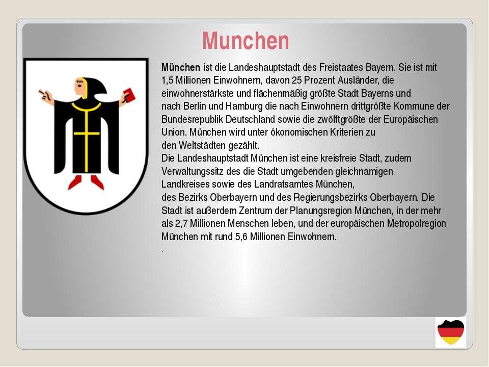 Munchen München ist dieLandeshauptstadtdes Freistaates Bayern. Sie ist mit ...