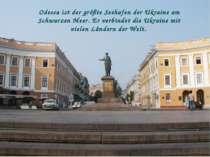Odessa ist der größte Seehafen der Ukraine am Schwarzen Meer. Er verbindet di...