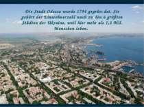 Die Stadt Odessa wurde 1794 gegrün det. Sie gehört der Einwohnerzahl nach zu ...