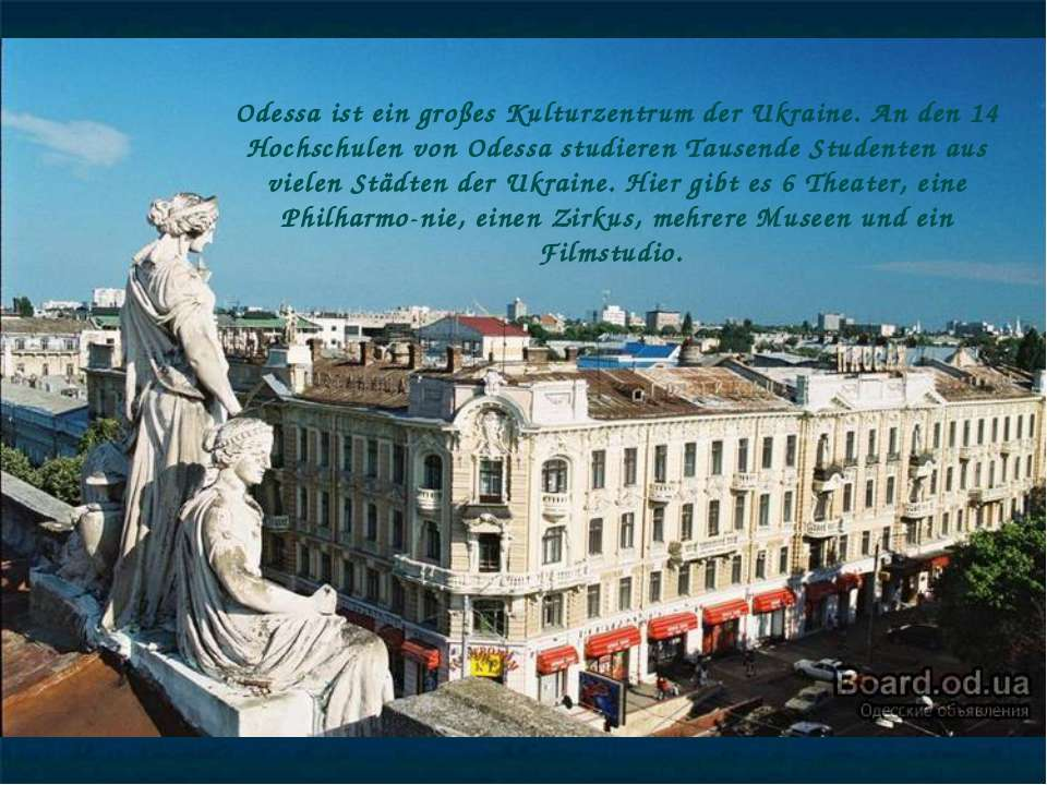 Odessa ist ein großes Kulturzentrum der Ukraine. An den 14 Hochschulen von Od...