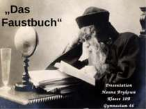 """Das Faustbuch"" Presentation Hanna Brykowa Klasse 10B Gymnasium 46"