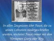 In allen Zeugnissen über Faust, die zu seinen Lebzeiten niedergeschrieben wur...