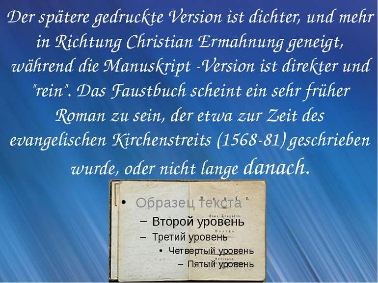 Der spätere gedruckte Version ist dichter, und mehr in Richtung Christian Erm...