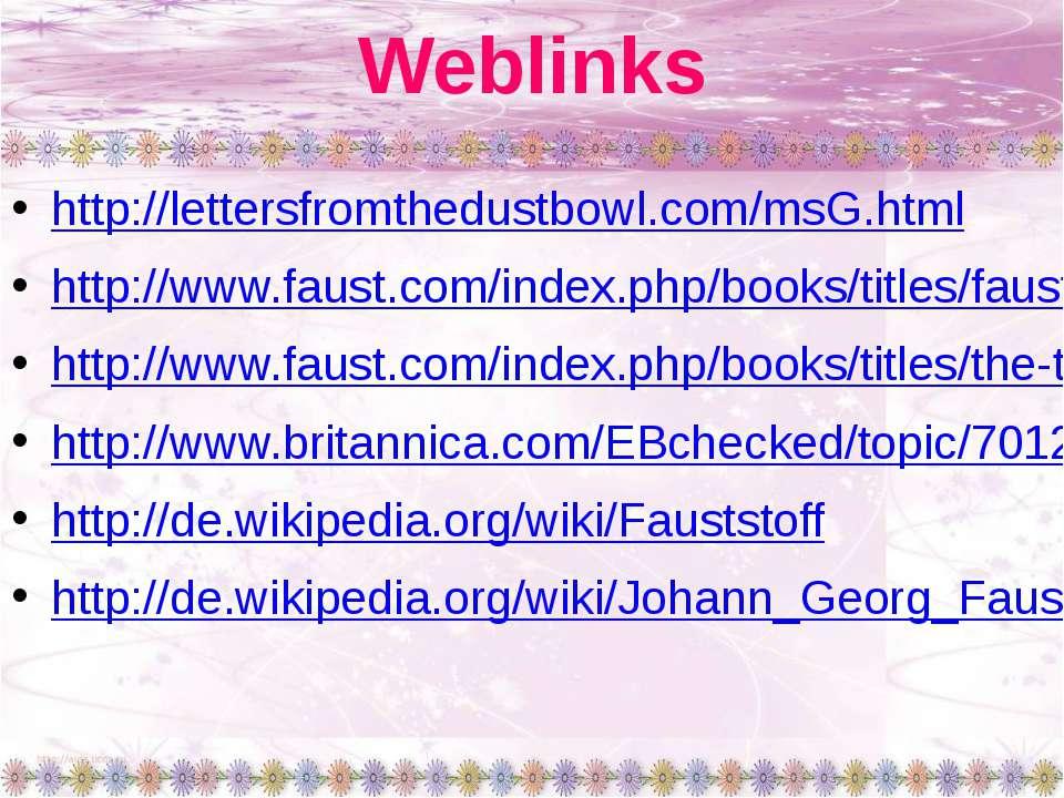 Weblinks http://lettersfromthedustbowl.com/msG.html http://www.faust.com/inde...