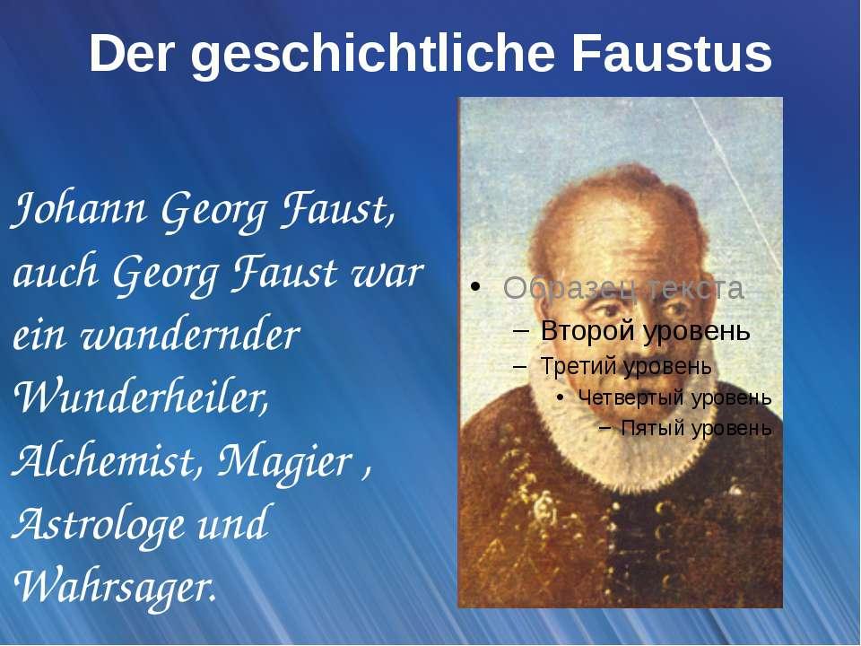 Der geschichtliche Faustus Johann Georg Faust, auch Georg Faust war ein wande...